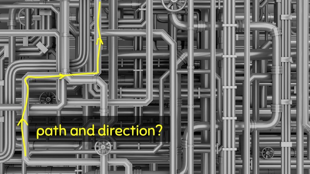 @rakyll path and direction?