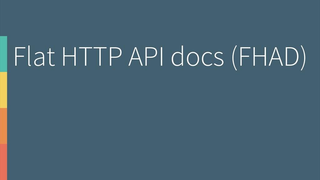 Flat HTTP API docs (FHAD)