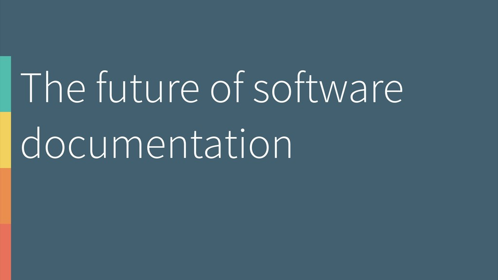 The future of software documentation