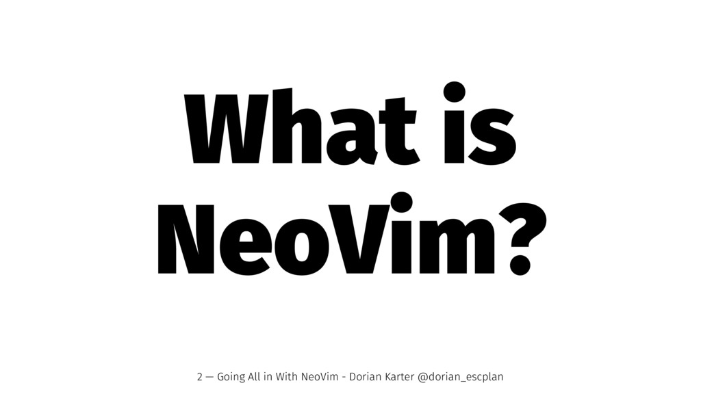 What is NeoVim? 2 — Going All in With NeoVim - ...