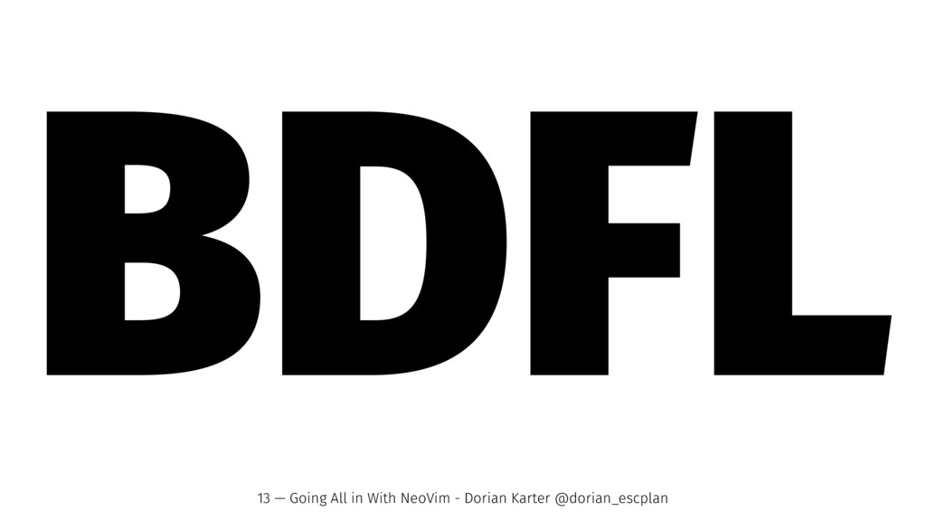 BDFL 13 — Going All in With NeoVim - Dorian Kar...