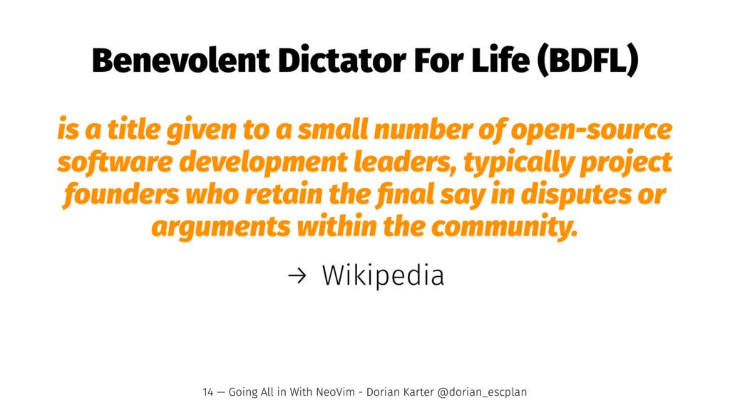 Benevolent Dictator For Life (BDFL) is a title ...