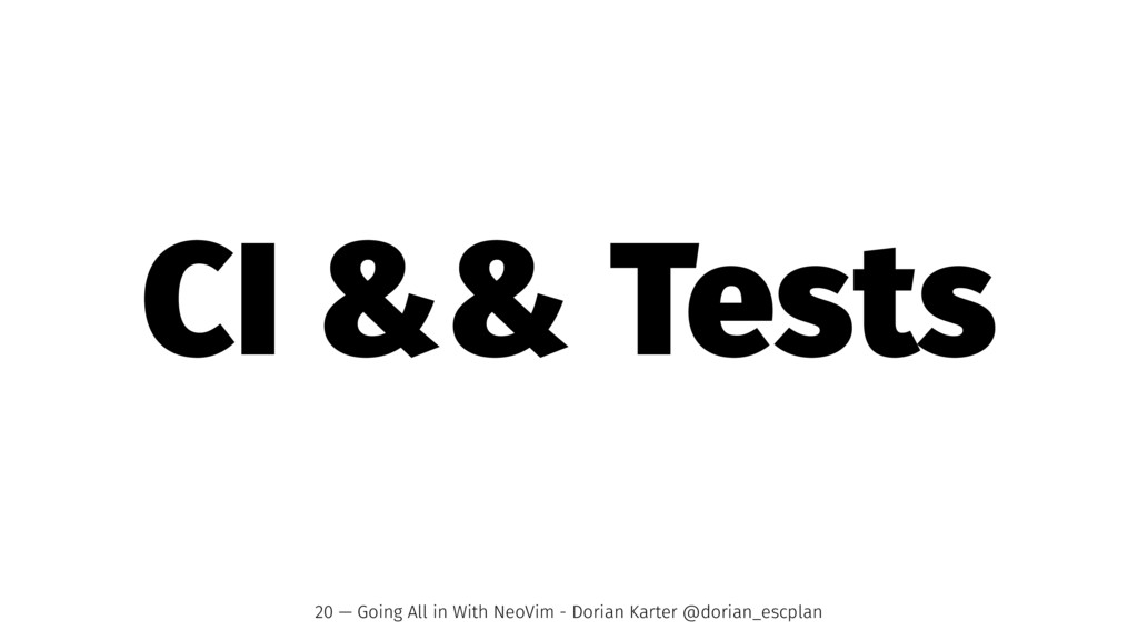 CI && Tests 20 — Going All in With NeoVim - Dor...