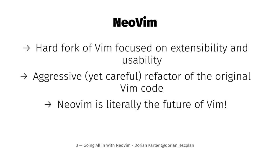 NeoVim → Hard fork of Vim focused on extensibil...