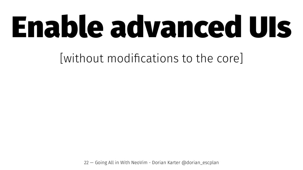 Enable advanced UIs [without modifications to th...