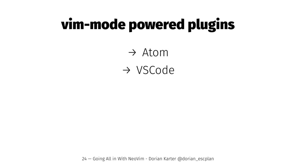 vim-mode powered plugins → Atom → VSCode 24 — G...