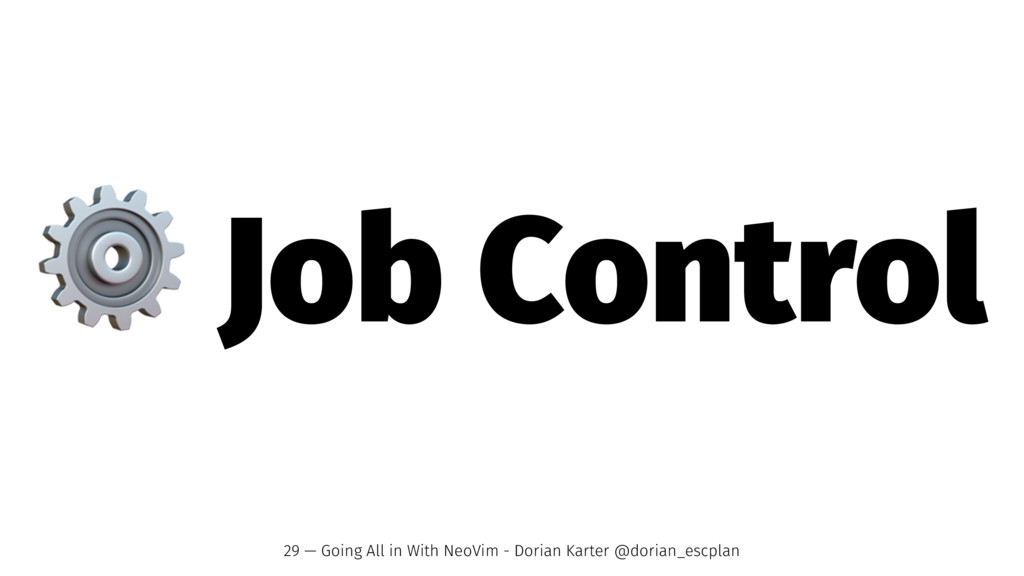 ⚙ Job Control 29 — Going All in With NeoVim - D...