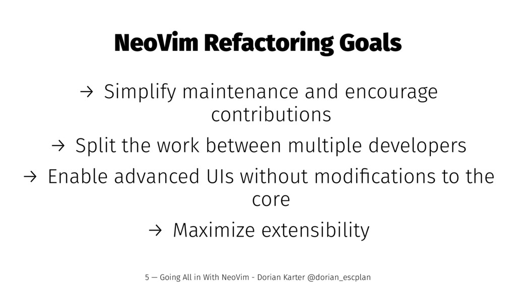 NeoVim Refactoring Goals → Simplify maintenance...