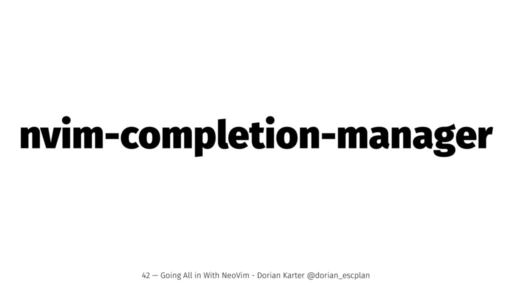 nvim-completion-manager 42 — Going All in With ...