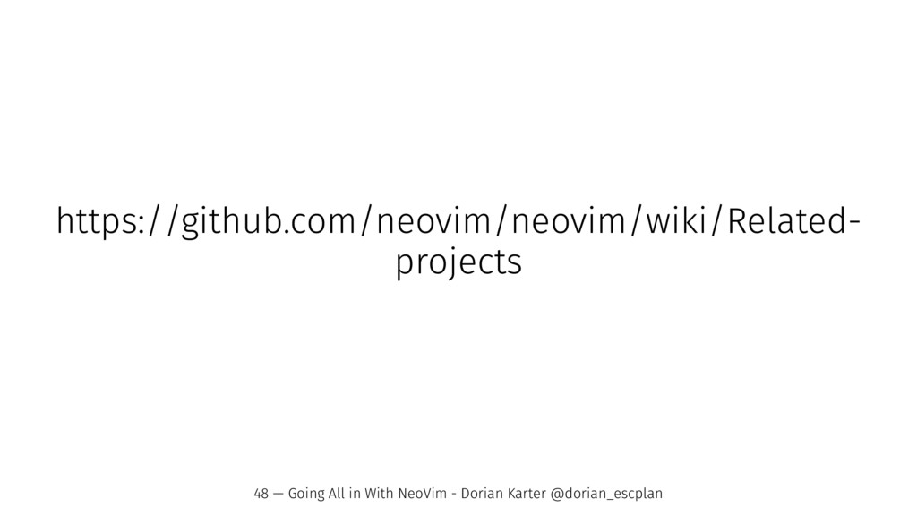https://github.com/neovim/neovim/wiki/Related- ...