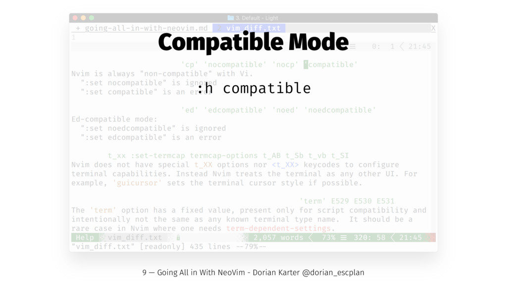 Compatible Mode :h compatible 9 — Going All in ...