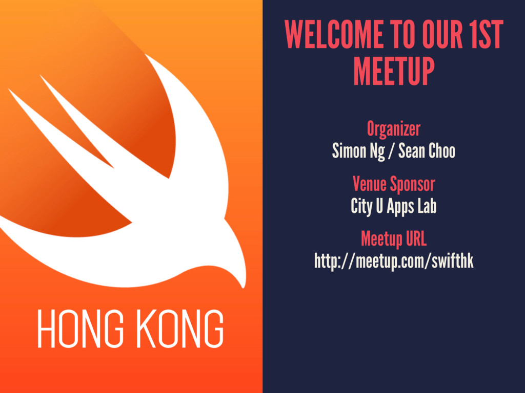 WELCOME TO OUR 1ST MEETUP Organizer Simon Ng / ...