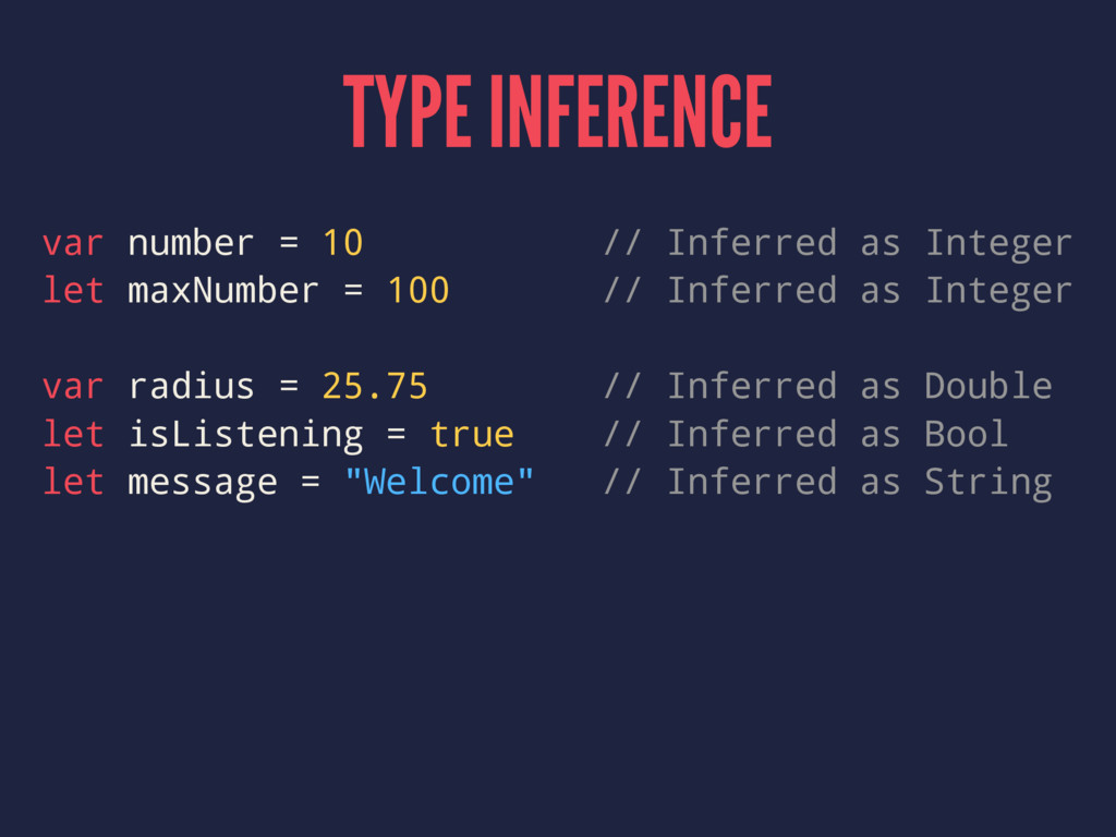 TYPE INFERENCE var number = 10 // Inferred as I...