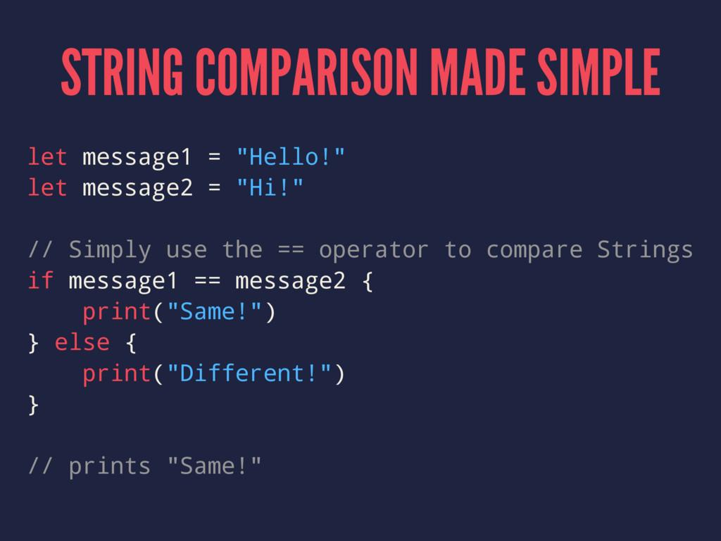 "STRING COMPARISON MADE SIMPLE let message1 = ""H..."