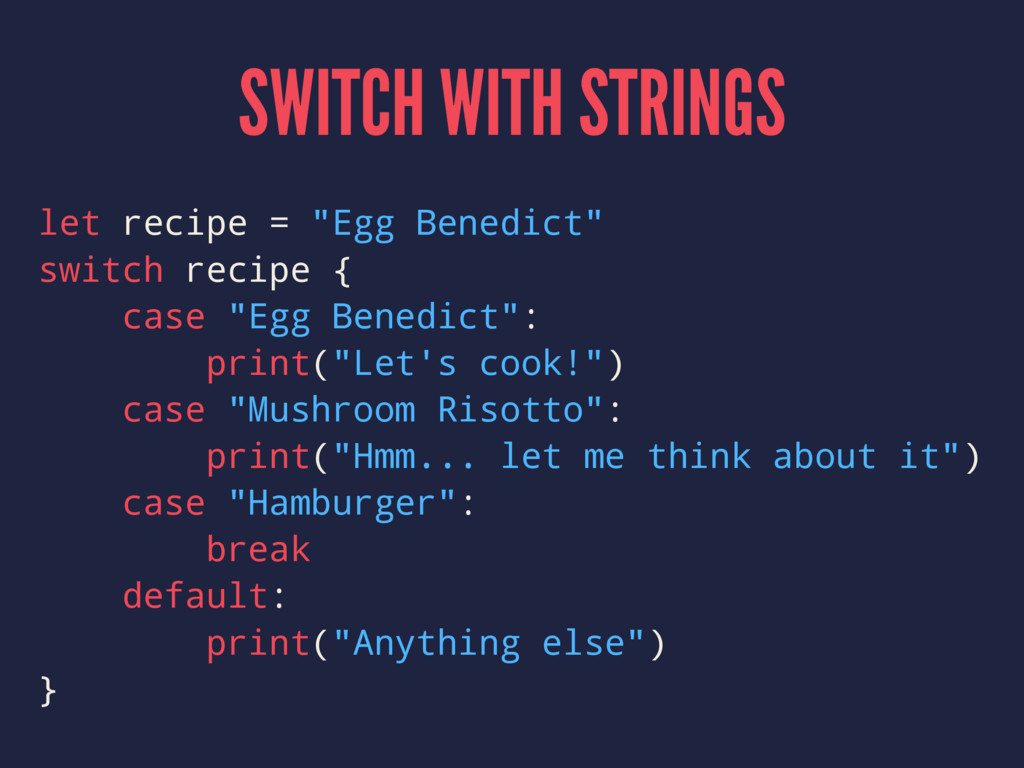 """SWITCH WITH STRINGS let recipe = """"Egg Benedict""""..."""