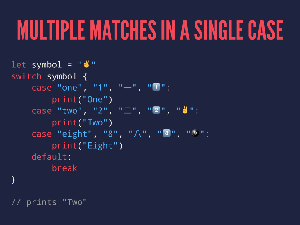 MULTIPLE MATCHES IN A SINGLE CASE let symbol = ...