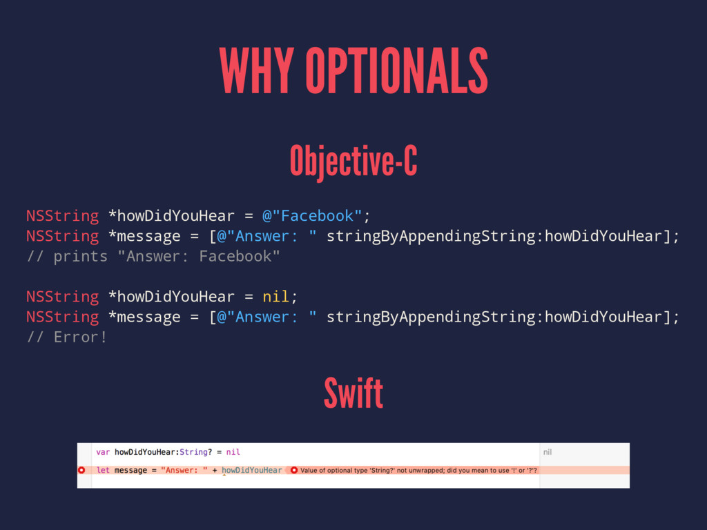 WHY OPTIONALS Objective-C NSString *howDidYouHe...