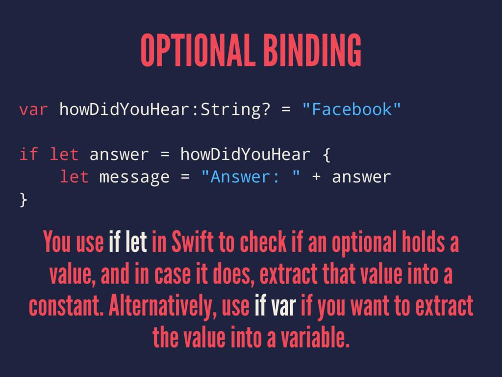 "OPTIONAL BINDING var howDidYouHear:String? = ""F..."