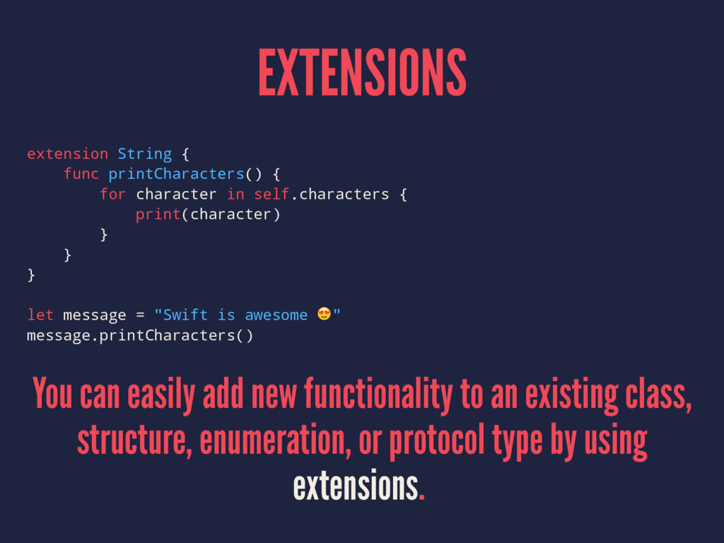 EXTENSIONS extension String { func printCharact...