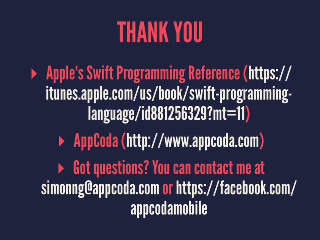 THANK YOU ▸ Apple's Swift Programming Reference...
