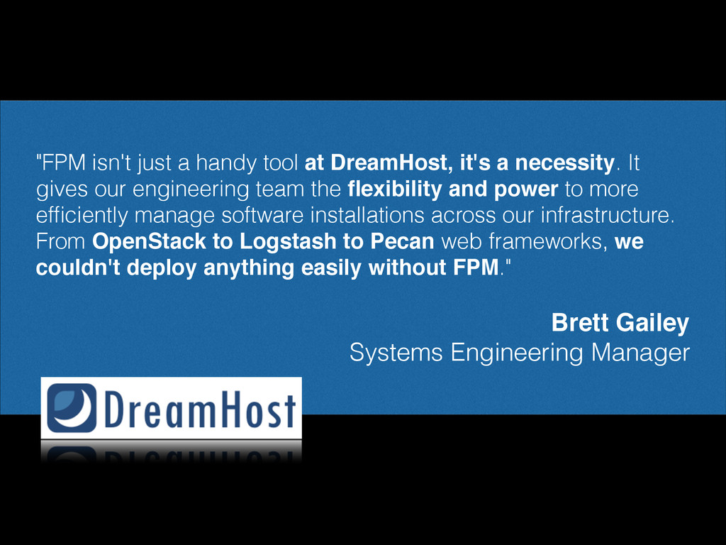 """""""FPM isn't just a handy tool at DreamHost, it's..."""