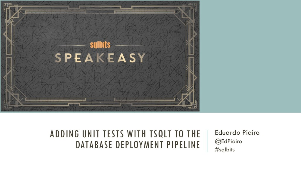 ADDING UNIT TESTS WITH TSQLT TO THE DATABASE DE...