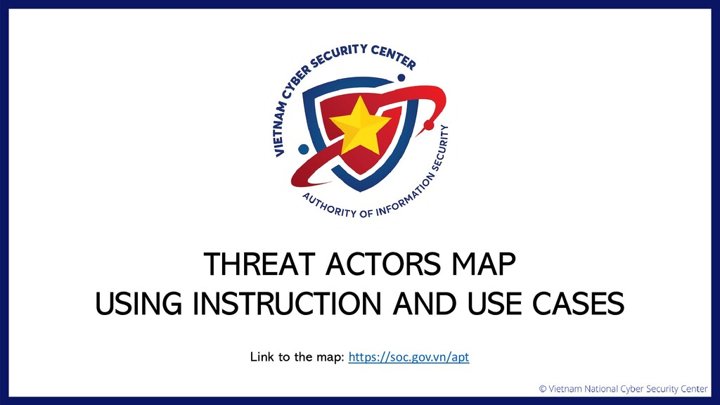 THREAT ACTORS MAP USING INSTRUCTION AND USE CAS...