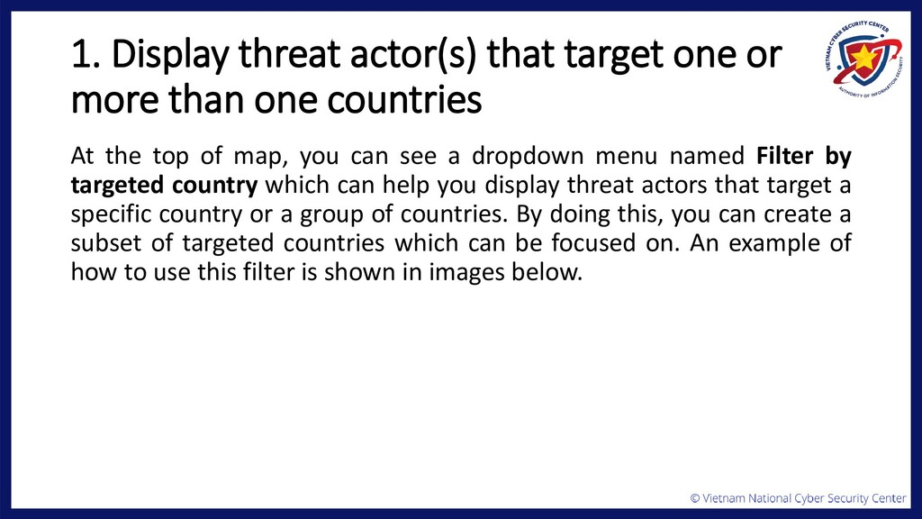 1. Display threat actor(s) that target one or m...