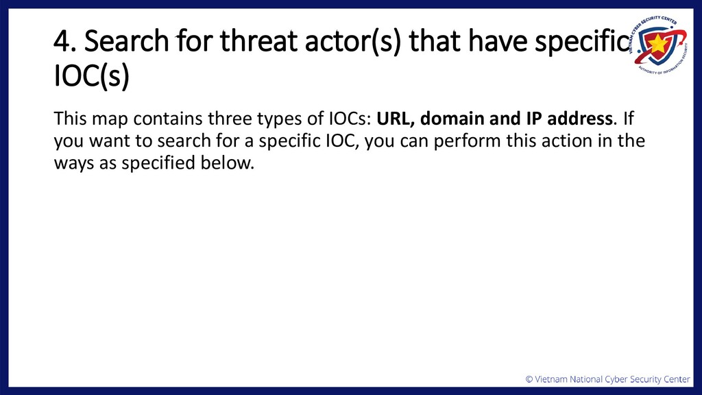 4. Search for threat actor(s) that have specifi...