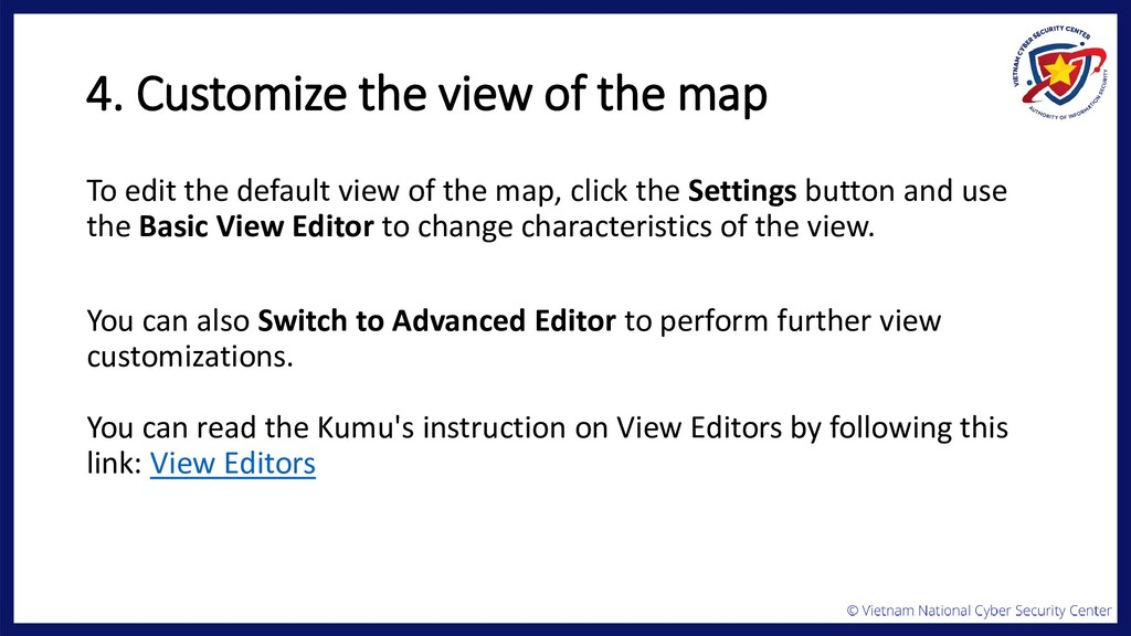 4. Customize the view of the map To edit the de...
