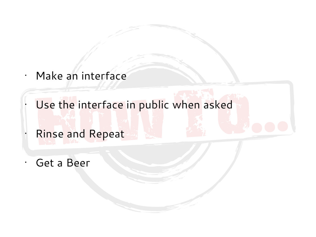 • Make an interface • Use the interface in publ...