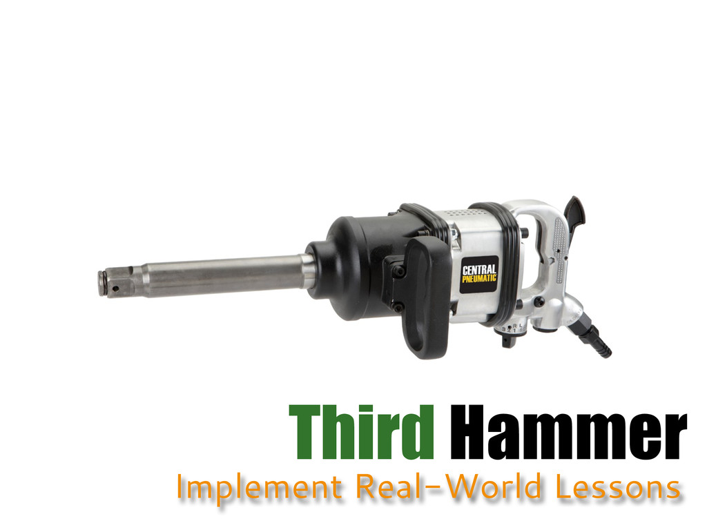 Third Hammer Implement Real-World Lessons