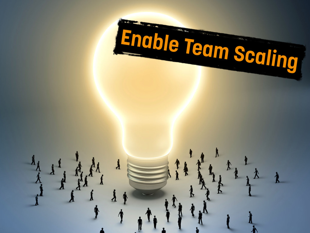 Enable Team Scaling