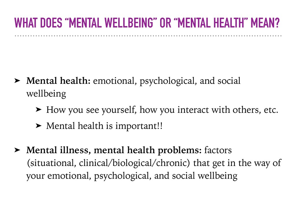 """WHAT DOES """"MENTAL WELLBEING"""" OR """"MENTAL HEALTH""""..."""