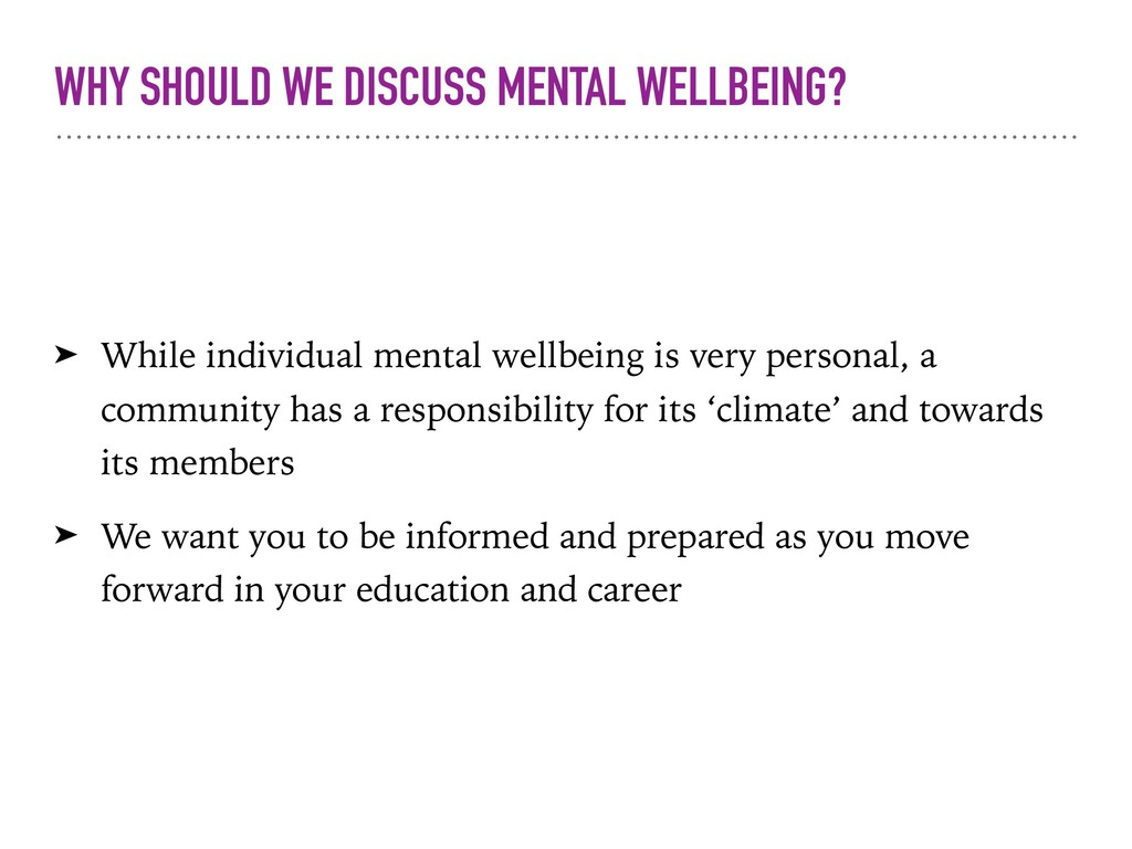 WHY SHOULD WE DISCUSS MENTAL WELLBEING? ➤ While...