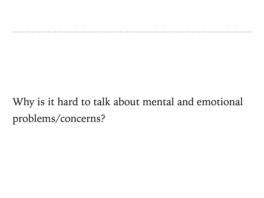 Why is it hard to talk about mental and emotion...