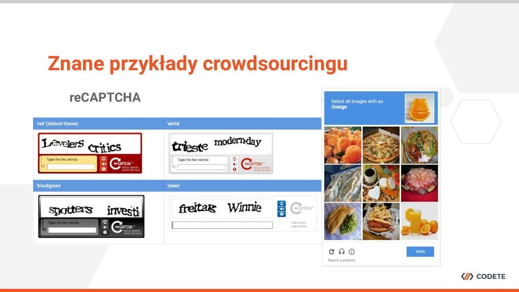 reCAPTCHA Znane przykłady crowdsourcingu