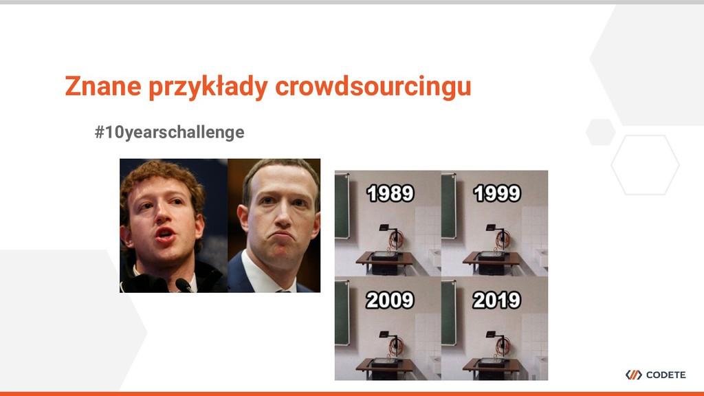 #10yearschallenge Znane przykłady crowdsourcingu