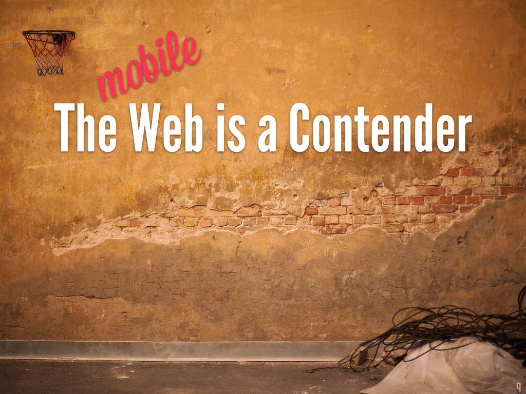The Web is a Contender q mobile