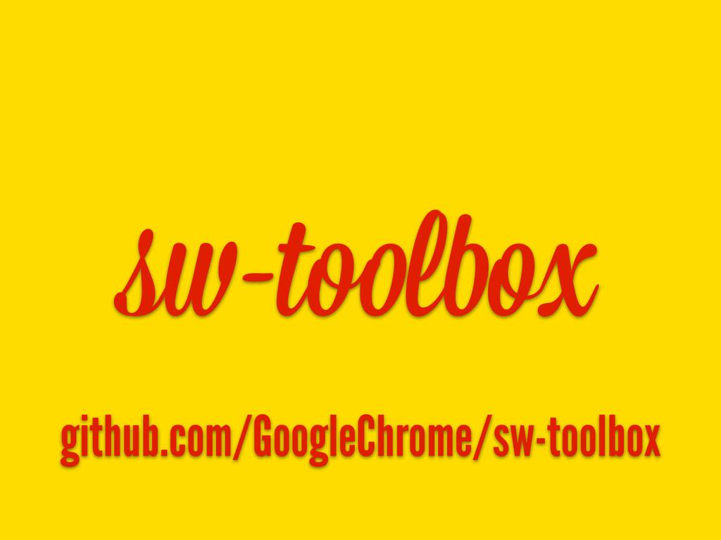 sw-toolbox github.com/GoogleChrome/sw-toolbox