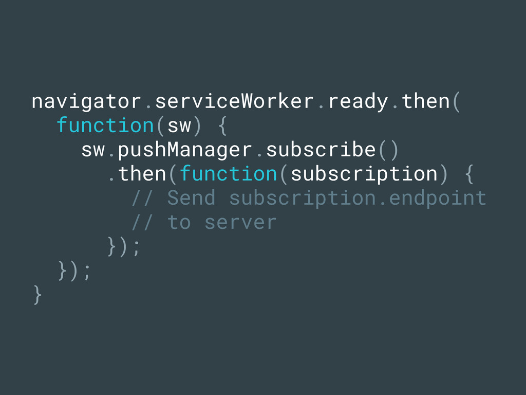 navigator.serviceWorker.ready.then( function(sw...