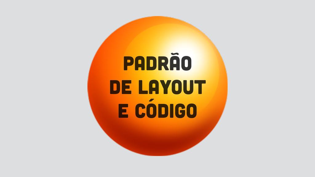 padrão de layout e código