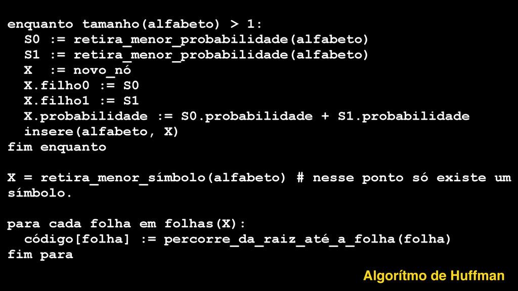 enquanto tamanho(alfabeto) > 1: S0 := retira_me...