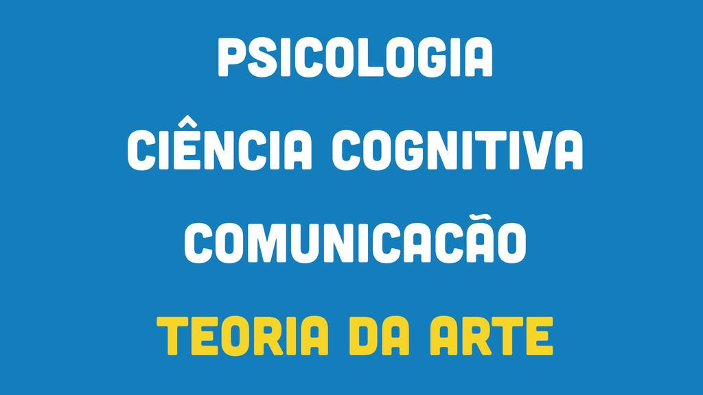 Psicologia TEORIA DA ARTE COMUNICAcÃO CIÊNCIA C...