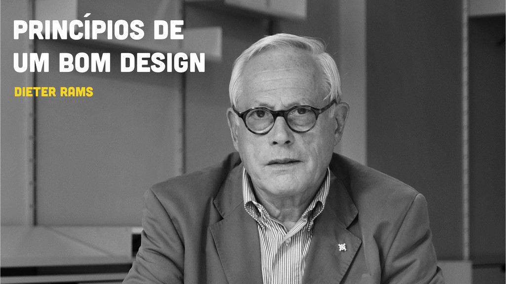 Princípios de um bom design Dieter Rams
