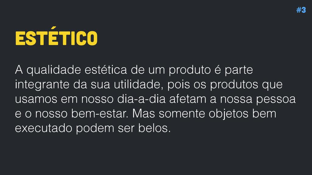 estético A qualidade estética de um produto é p...