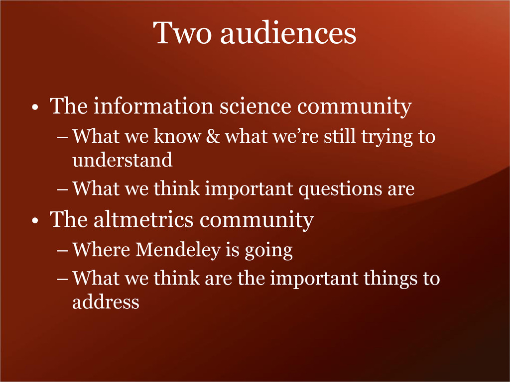 Two audiences • The information science communi...