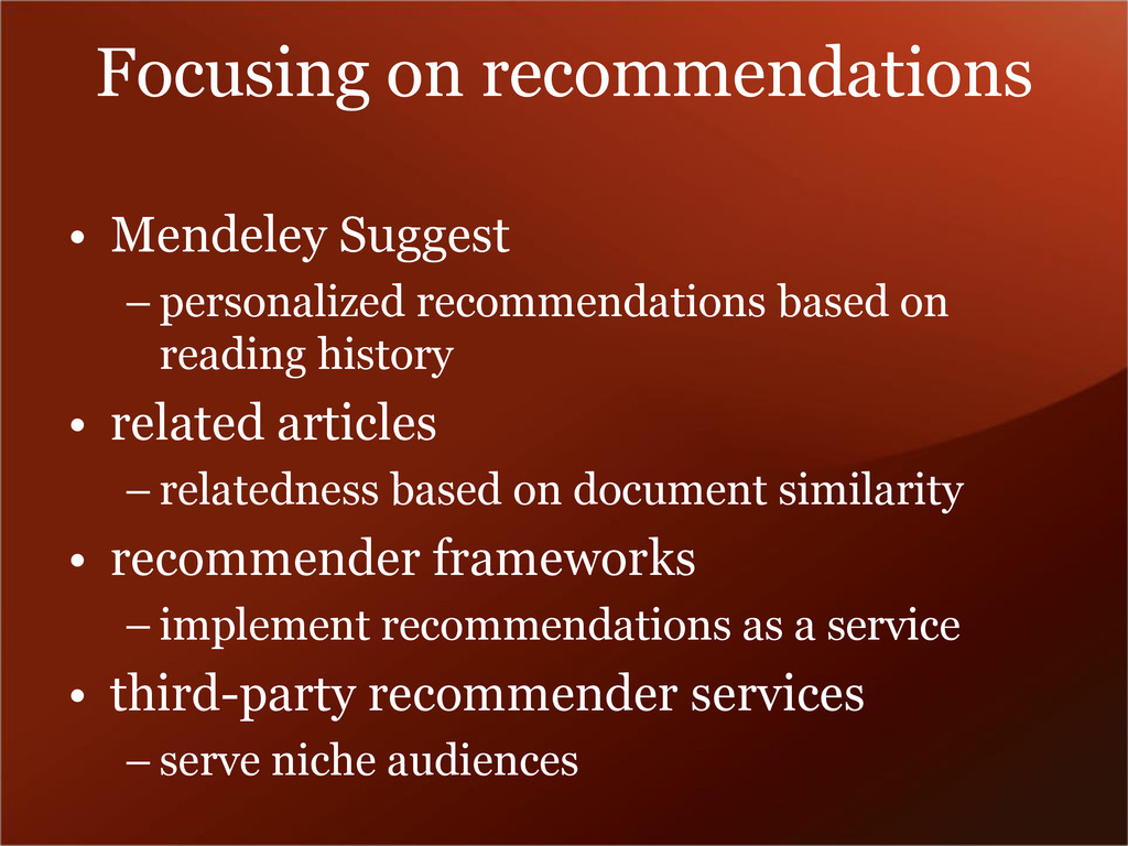 Focusing on recommendations • Mendeley Suggest ...