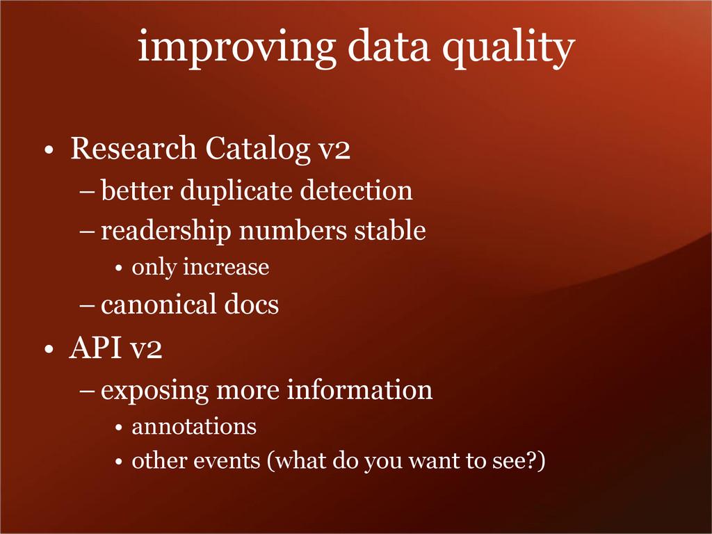 improving data quality • Research Catalog v2 – ...