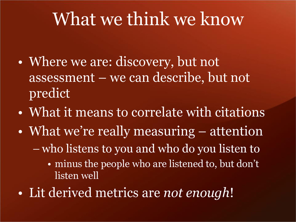 What we think we know • Where we are: discovery...